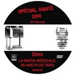 DVD SPECIAL SANTE  N°1 - CONFERENCE GHIS La mafia médicale 20 ans plus tard